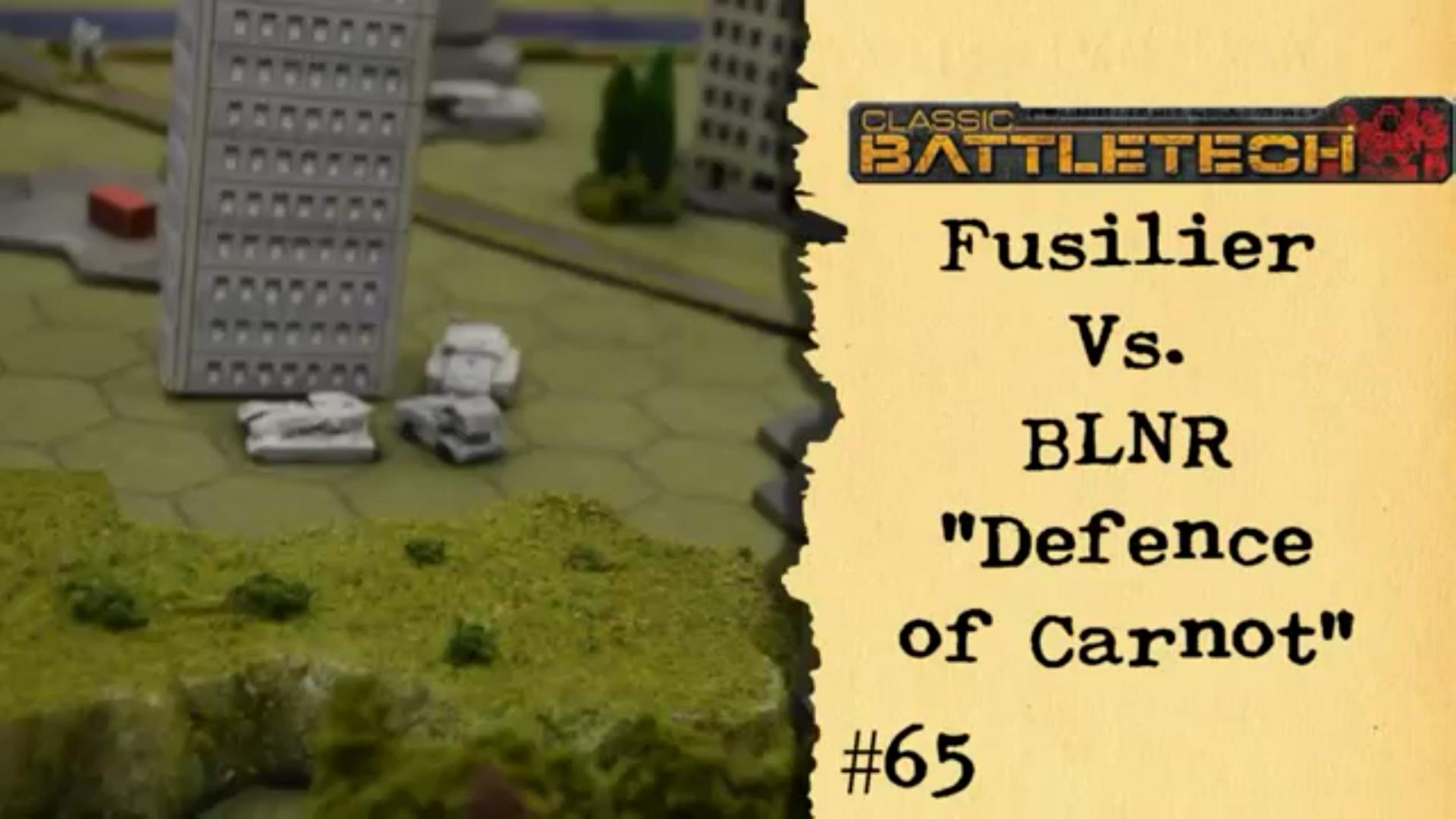 #65 Fusiliers vs. BLNR