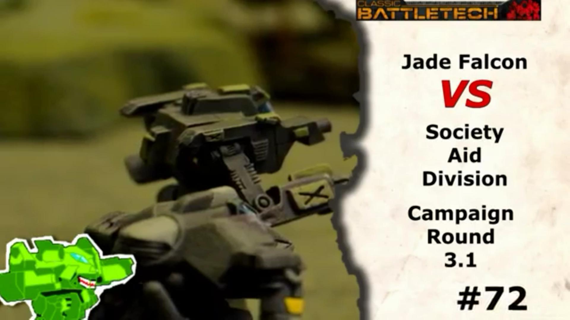 #72 Jade Falcon vs. Society Aid Division